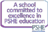 A school committed to excellence in PSHE education